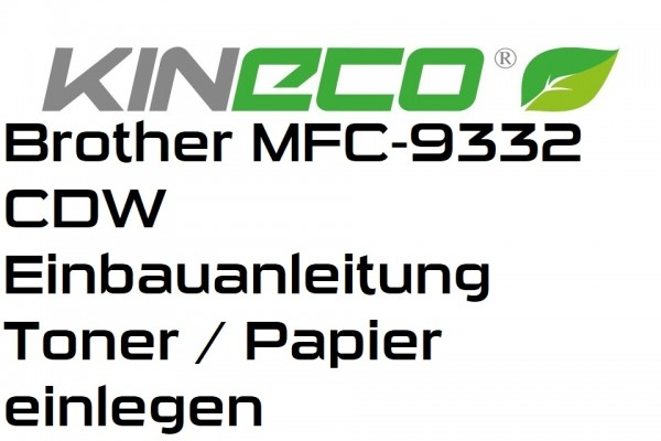 Brother-MFC-9332-CDW-Einbauanleitung-Toner-und-Papier-einlegen